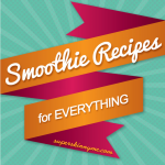 Awesome Smoothie Recipes for Everything INFOGRAPHIC